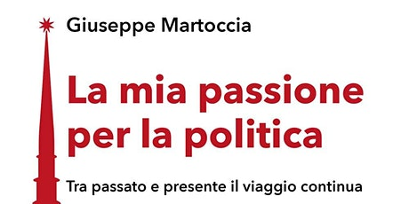 """Giuseppe MARTOCCIA presenta """"La mia passione per la politica"""" biglietti"""