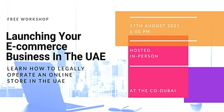 Launching Your E-commerce Business In The UAE (In-Person Workshop) tickets
