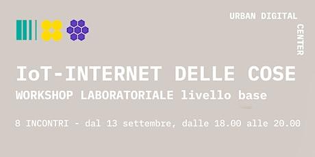 Workshop laboratoriale su IoT, Internet delle Cose (livello base) biglietti