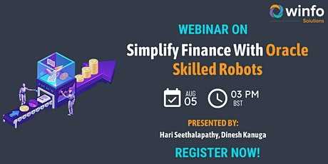 Live Webinar : Simplify finance with oracle skilled robots tickets