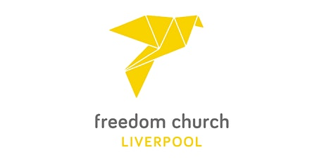 1st August 2021 Freedom Church Liverpool - Sunday Morning Meeting tickets