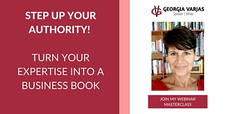 Copy of Step Up Your Authority! Turn Your Expertise into a Business Book tickets
