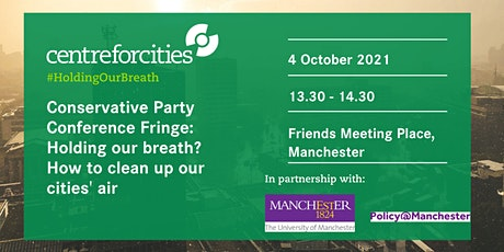 Conservative Party Conference Fringe: Holding our breath? tickets