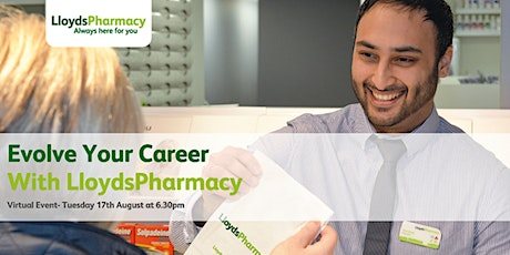 Evolve Your Career with Lloyds Pharmacy - 17th August at 6:30pm tickets