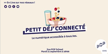 Petit-déj connecté en live avec la team POP School le 21 septembre ! billets