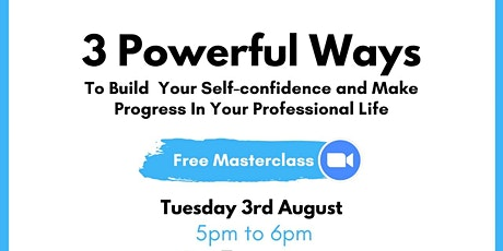 3 Powerful Ways To Build Your Self-Confidence tickets