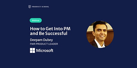 Webinar: How to Get Into PM & Be Successful by fmr Microsoft Product Leader tickets