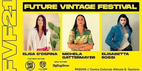 ELISA D'OSPINA, MICHELA GATTERMAYER  e ELISABETTA ROSSI   // Future Vintage biglietti