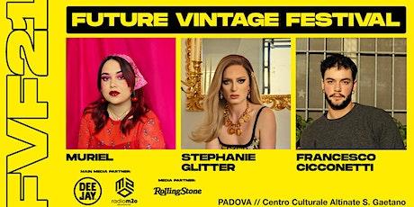 MURIEL,STEPHANIE GLITTER e FRANCESCO CICCONETTI// Future Vintage Festival biglietti