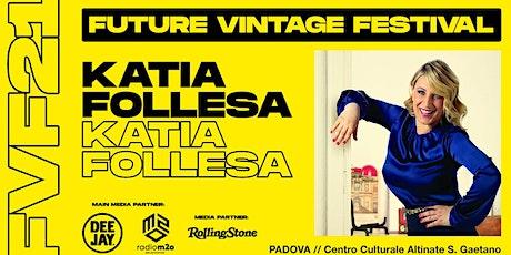 KATIA FOLLESA // Future Vintage Festival 2021 biglietti
