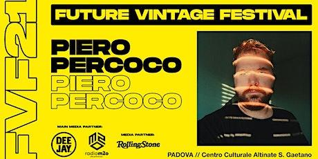 PIERO PERCOCO // Future Vintage Festival 2021 biglietti