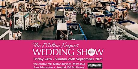 Milton Keynes Wedding Show THE BIG ONE, Friday 24 - Sunday 26 Sept 2021 tickets