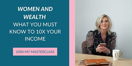 Women And Wealth - What You Must Know To 10X Your Income tickets