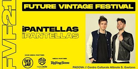 IPANTELLAS e ALBERTO PASOTTI // Future Vintage Festival 2021 biglietti