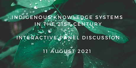 Interactive Discussion: Indigenous Knowledge Systems in the 21st Century tickets