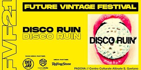 DISCO RUIN DOCUMENTARIO // Future Vintage Festival 2021 tickets