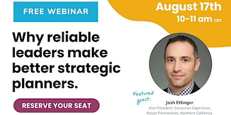 Why reliable leaders make better strategic planners   Aug 17th, 2021 tickets