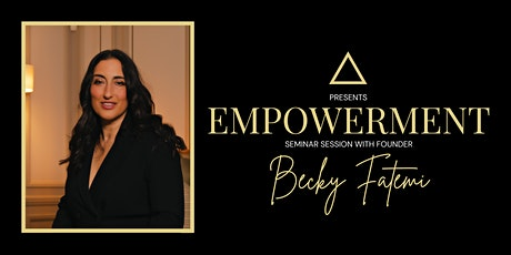 ROKSIA Presents: Empowerment Seminar with Founder Becky Fatemi tickets