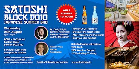 Free Satoshi Block Dojo  Launch Night & Japanese Summer BBQ- Wed Aug 25th tickets