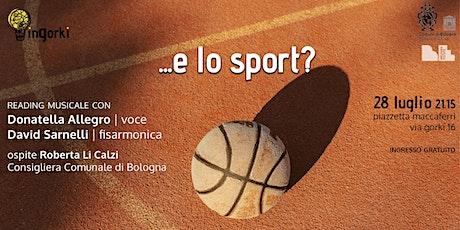 ...e lo sport? biglietti