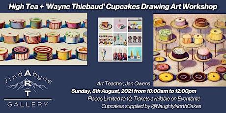 High Tea 'Wayne Thiebaud' Drawing Cupcakes Art Workshop tickets