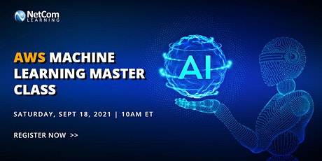 Virtual Event - AWS Machine Learning Master Class tickets