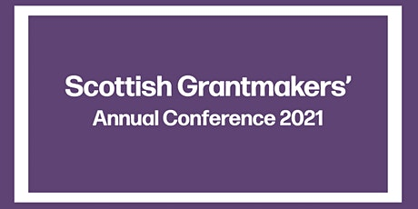 Scottish Grantmakers Annual Conference 2021 tickets