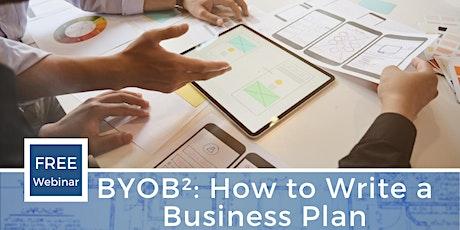 BYOB2: How to Write A Business Plan the BYOB2 Way tickets