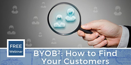 BYOB2: How to Find Your Customers tickets