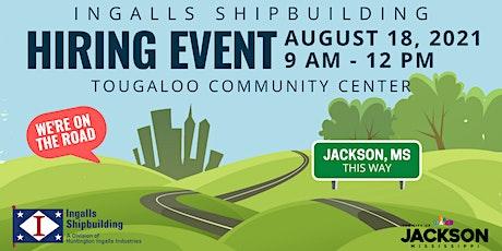 Ingalls Shipbuilding Hiring Event - Jackson, MS tickets
