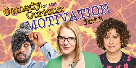 Comedy for the Curious: Motivation (Part 2) tickets