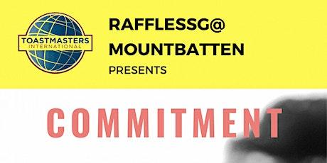 Toastmaster Raffles @ Mountbatten - Commitment tickets