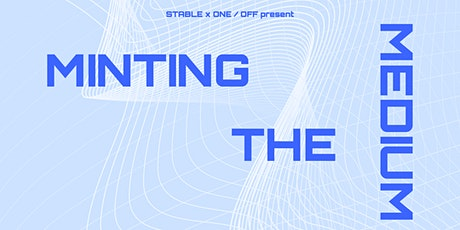 Minting the Medium: adding NFTs to your creative practice tickets