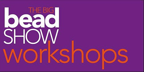 The Big Bead Show Workshops, October 16th 2021 tickets