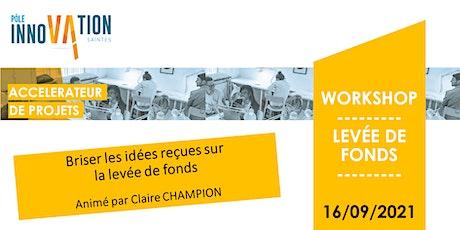 WORKSHOP LEVEE DE FONDS - Briser les idées reçues billets