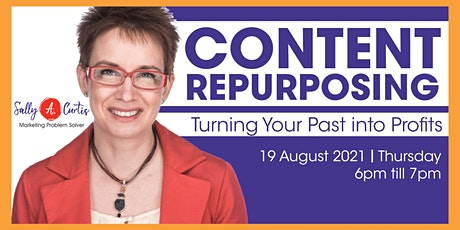 Content Strategically Repurposed - Turning Your Past into Profits tickets