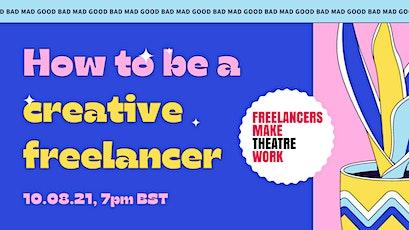 How To Be A Creative Freelancer With #FreelancersMakeTheatreWork tickets