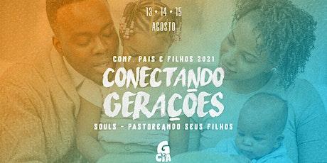 CONFERÊNCIA Conectando Gerações-Souls: Pastoreando Seus filhos- Igreja CIA ingressos