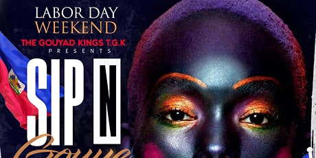 SIP N GOUYE Labor Day EDITION  ( Labor Day Weekend ) tickets