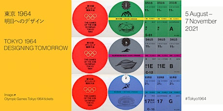 Tokyo 1964: Designing Tomorrow Exhibition Booking (5 - 8 August) tickets