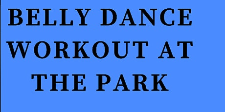 Belly Dance at the Park tickets