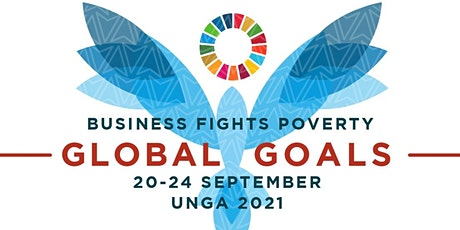Business Fights Poverty Global Goals Summit 2021 tickets