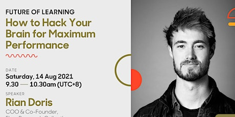 How to Hack your Brain for Maximum Performance   Future of Learning tickets