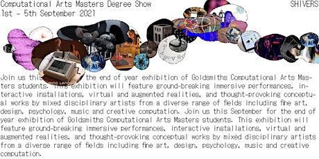 SHIVERS  Computational Arts Degree Show MA/MFA 2021 tickets