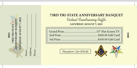 73rd Tri-State Anniversary Virtual Banquet Raffle tickets