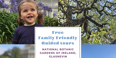 Family Friendly Guided Tours of the National Botanic Gardens tickets