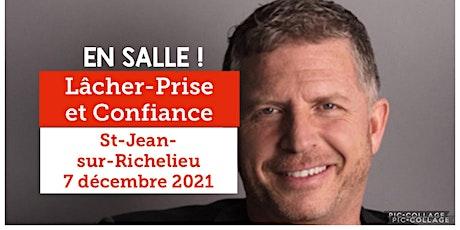 ST-JEAN-SUR-RICHELIEU - Lâcher-prise / Confiance 25$ - Voici mon retour !! billets