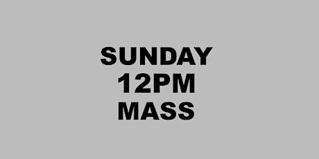 SUNDAY12PM HOLY MASS tickets