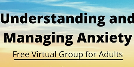 Virtual Understanding and Managing Anxiety Group tickets