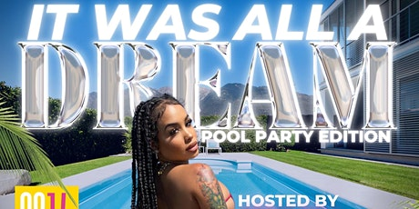 It Was All A Dream: Pool Party Edition tickets